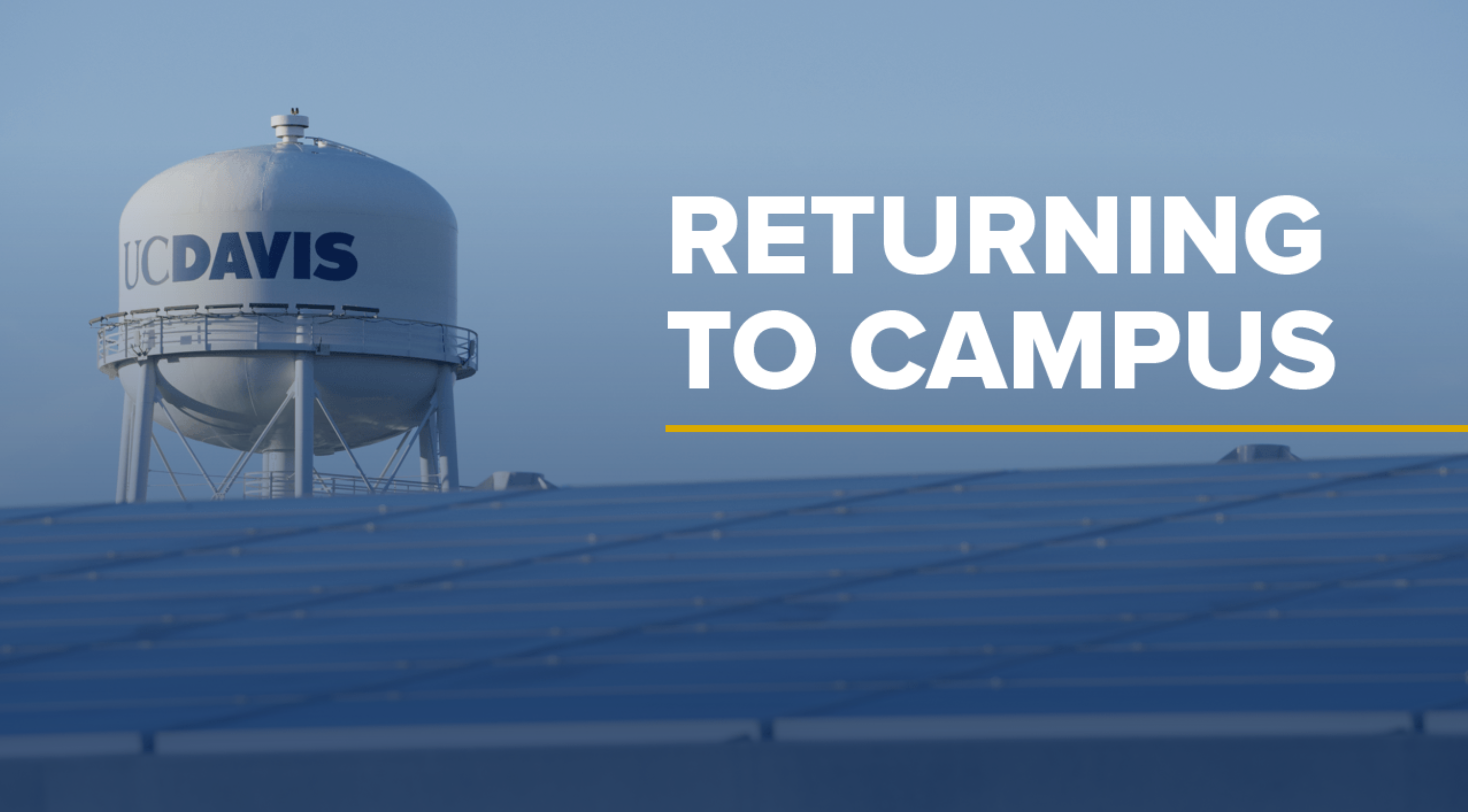 """Returning to campus"" on photo of UC Davis water tower"
